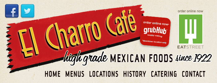 El Charro Cafe - High Grade Mexican Foods Since 1922